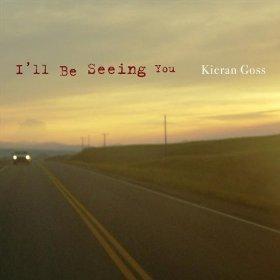 Kieran Goss - I'll Be Seeing You